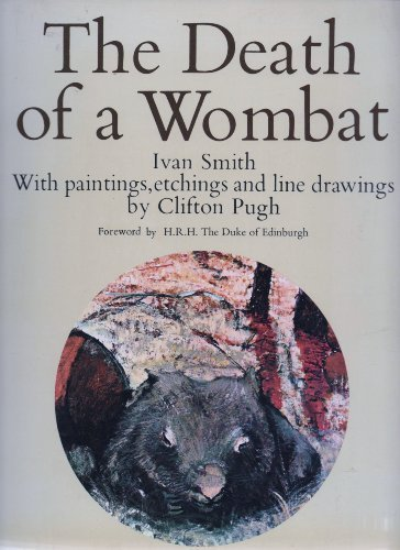 The Death of a Wombat with Paintings, Etchings and Line Drawings By Clifton Pugh