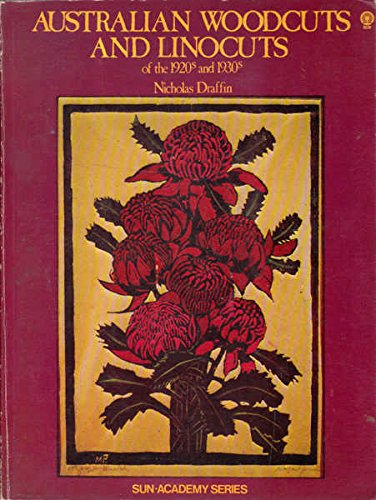 9780725102241: Australian woodcuts and linocuts of the 1920s and 1930s (Sun-academy series)