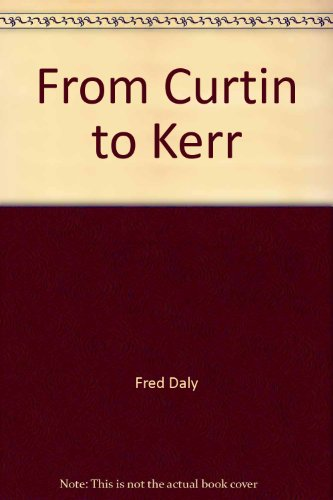 FROM CURTIN TO KERR