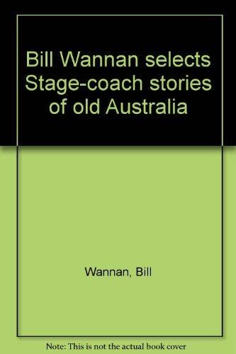 Stagecoach - Stories of Old Australia: Bill Wannan