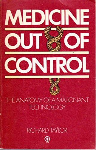 9780725103439: Medicine out of control: The anatomy of a malignant technology