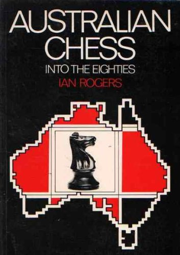 9780725103842: Australian Chess into the Eighties