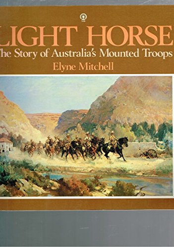 9780725103897: Light Horse - The Story of Australia's Mounted Troops