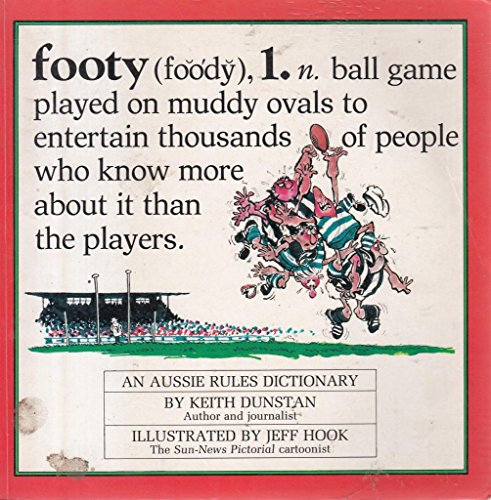 9780725104047: Footy, an Aussie rules dictionary