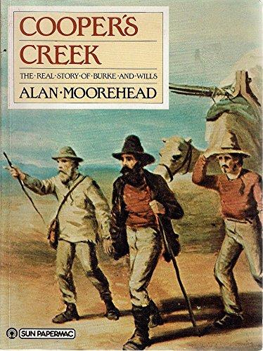 Cooper's Creek: The Opening of Australia, The: Alan Moorehead
