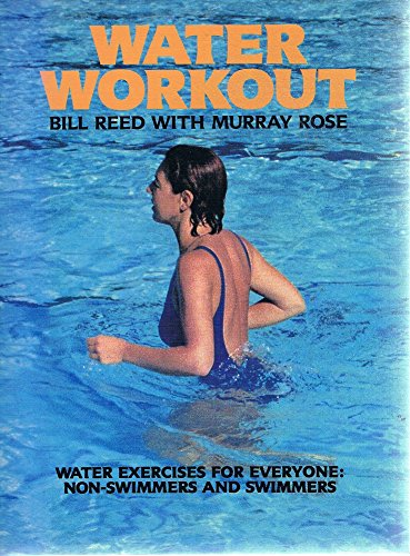 9780725104863: WATER WORKOUT : Water Exercises Fro Everyone; Non-Swimmers and Swimmers