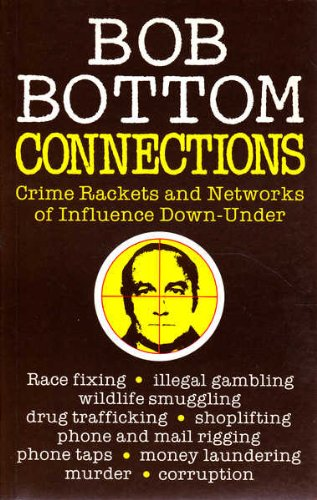 Connections: Crime, rackets, and networks of influence down-under (9780725104917) by Bob Bottom