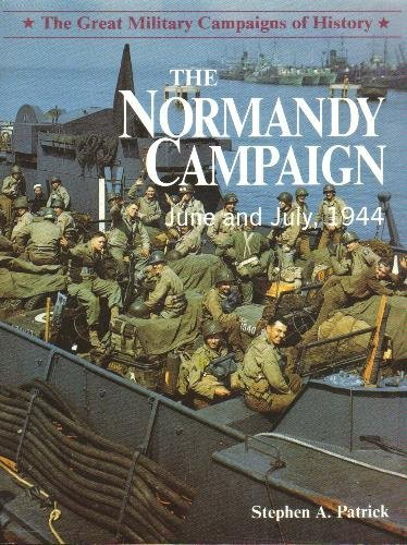 The Normandy Campaign: STEPHEN A. PATRICK