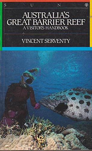 Australia's Great Barrier Reef: a Visitors Handbook: serventy, vincent
