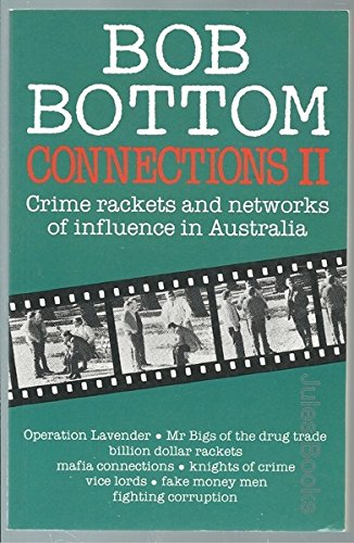 Connections II: Crime Rackets and Networks of Influence in Australia: Bottom, Bob