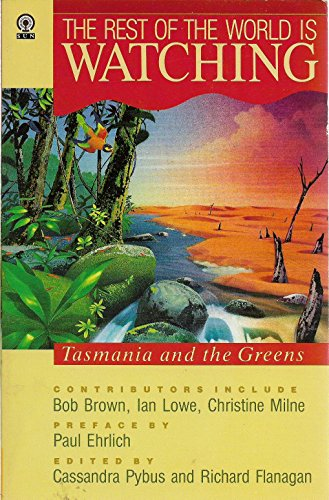 9780725106515: The Rest Of The World Is Watching: Tasmania and the Greens