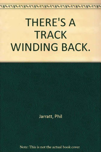 9780725106546: There's a track winding back