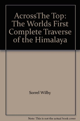 9780725107390: AcrossThe Top: The Worlds First Complete Traverse of the Himalaya