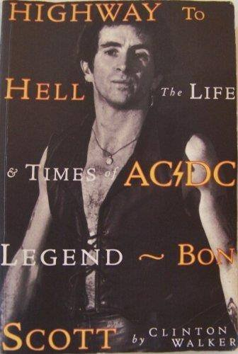 9780725107420: Highway to Hell: the Life and Death of Ac/DC Legend Bon Scott