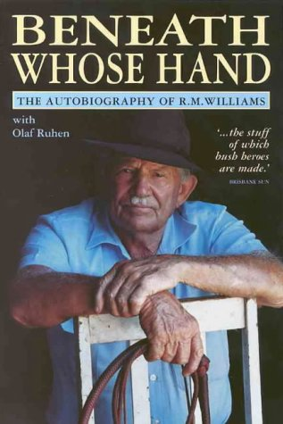 9780725107536: BENEATH WHOSE HAND - THE AUTOBIOGRAPHY OF R M WILLIAMS