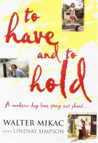 9780725107581: To Have and to Hold: A Modern-Day Love Story Cut Short. . .
