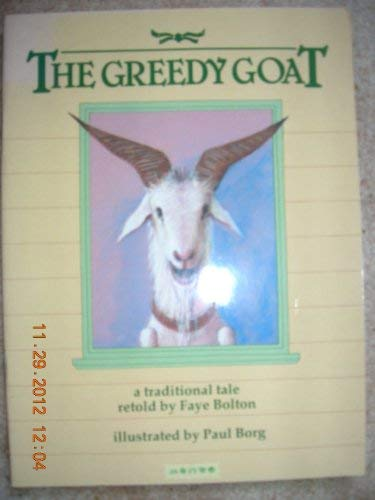 9780725308209: The Greedy Goat: A Traditional Tale Retold