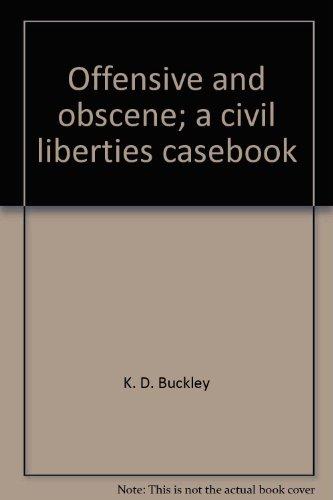 9780725400132: Offensive and obscene;: A civil liberties casebook,