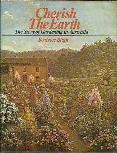 9780725401290: Cherish the earth: The story of gardening in Australia