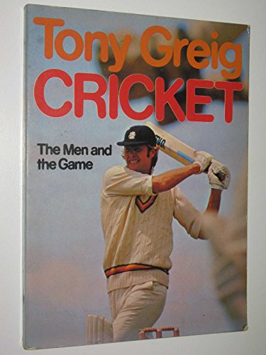 9780725403768: CRICKET: THE MEN AND THE GAME: AS TOLD TO DAVID LORD.