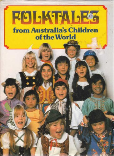 Folktales from Australia's children of the world: No Author.