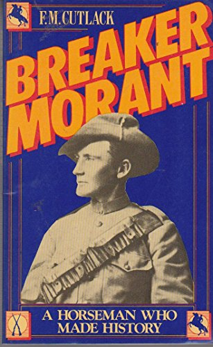 BREAKER MORANT A Horseman Who Made History with a Selection of His Bush Ballads
