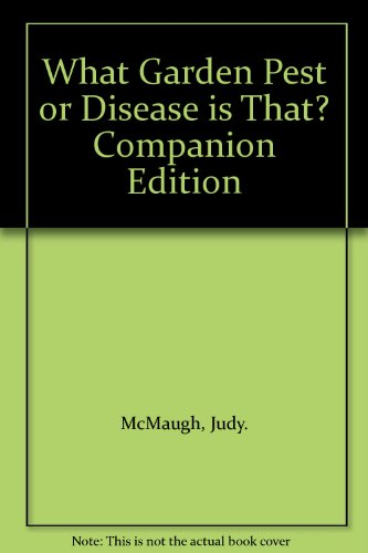 What Garden Pest or Disease is That?: McMaugh, Judy.