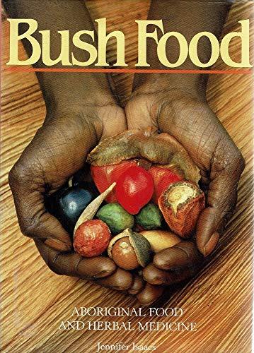 9780725408343: Bush Food - Aboriginal Food And Herbal Medicine