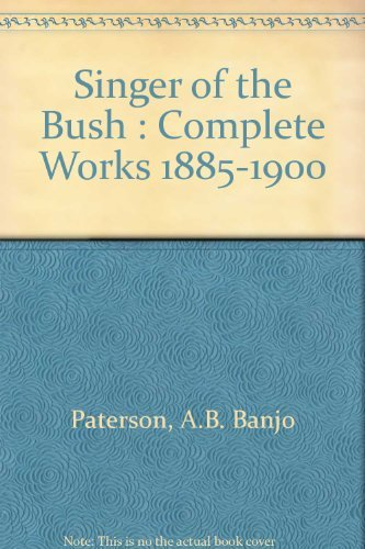 9780725408664: A B 'Banjo' Paterson: Complete Works 1885-1941 (2 Volumes)