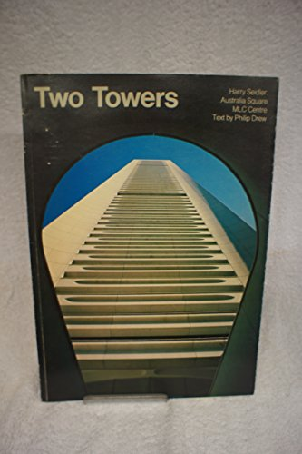 9780725508159: Two Towers. Harry Seidler: Australia Square, MLC Centre.