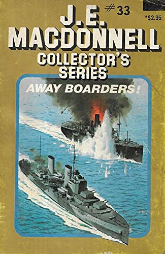 AWAY BOARDERS! (Collector's Series #33 ): Macdonnell, J. E.