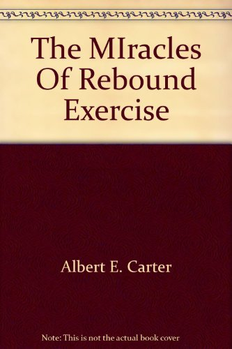 9780725513962: The MIracles Of Rebound Exercise