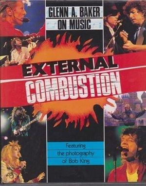 External Combustion : Glenn a Baker on Music: Baker, Glenn A.