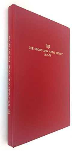 Fiji: The Stamps And Postal History, 1870-75: J G Rodger and R F Duberal