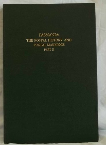 9780725601430: Tasmania: The Postal History and Postal Markings Part II
