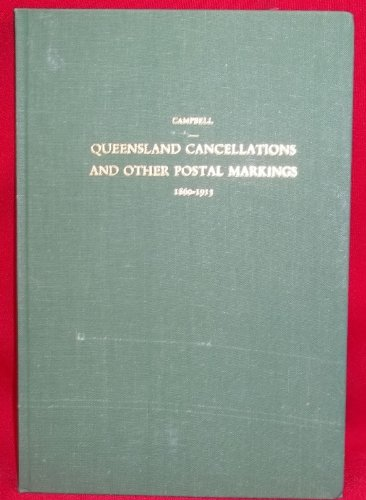9780725601461: Queensland Cancellations and other postal markings 1860-1913