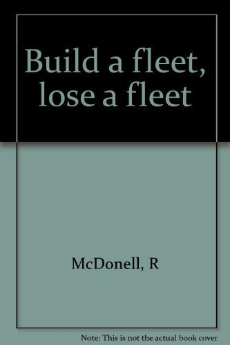 Build a fleet, lose a fleet