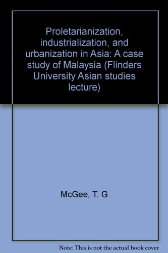 9780725802127: Proletarianization, industrialization, and urbanization in Asia: A case study of Malaysia (Flinders University Asian studies lecture)