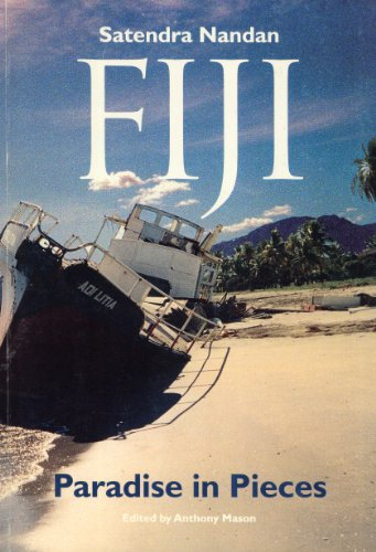 9780725808532: Fiji: Paradise in Pieces, Writing Ethics-Politics