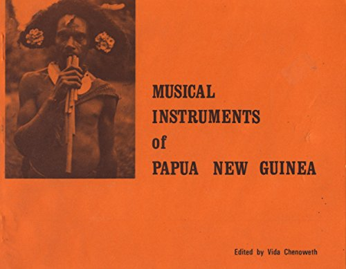 Musical instruments of Papua. New Guinea: Chenoweth, Vida