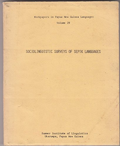Sociolinguistic Surveys of Sepik Languages | Workpapers in Papua New Guinea Languages: Others, ...