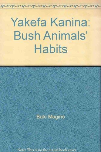 Yakefa Kanina: Bush Animals' Habits: Balo Magino (author), Dowa Yawa and Denise Potts (editors...