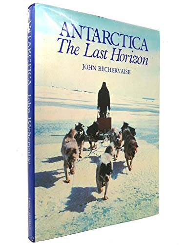 Antarctica: The Lost Horizon: Bechervaise, John
