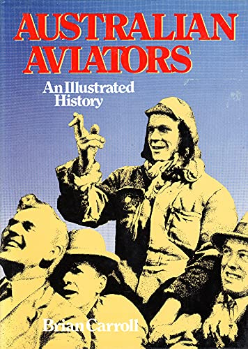 9780726913990: Australian aviators: An illustrated history