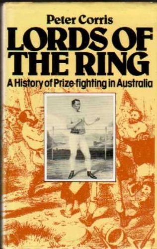 9780726914065: Lords of the Ring: A History of Prize-fighting in Australia