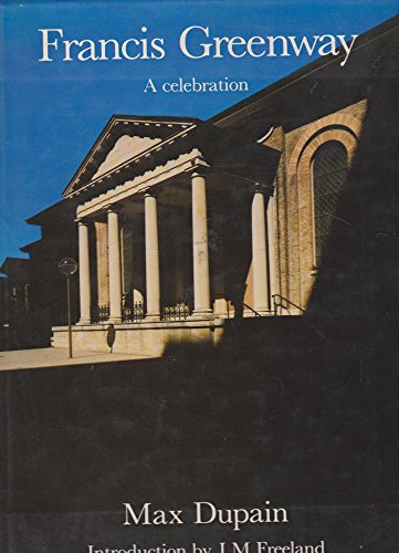 Francis Greenway: A celebration (0726922153) by Max Dupain