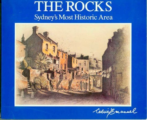 The Rocks: Sydney's Most Historic Area (9780726926655) by Cedric Emanuel