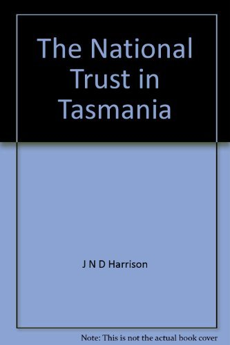 THE NATIONAL TRUST IN TASMANIA