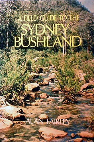 A FIELD GUIDE TO THE SYDNEY BUSHLAND