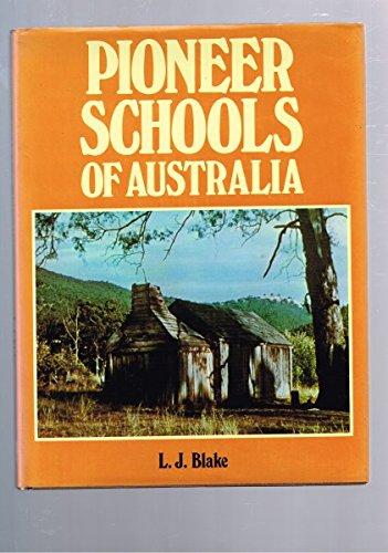 Pioneer schools of Australia (Pageant of Australia): Leslie James Blake